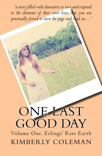 Download One Last Good Day: volume one, Eelings' Rare Earth (Volume 1) ebook