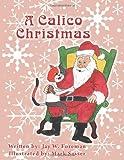A Calico Christmas, Jay W. Foreman, 1462723187