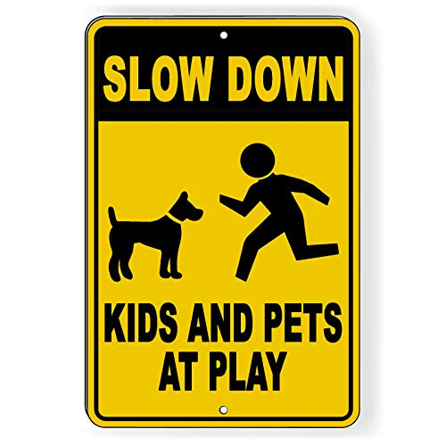 Slow Down Kids and Pets at Play Metal Sign Warning x Black on Yellow