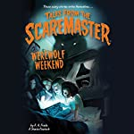 Werewolf Weekend: Tales from the Scaremaster, Book 1 | B. A. Frade,Stacia Deutsch
