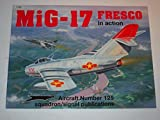 img - for MiG-17 Fresco in Action - Aircraft No. 125 book / textbook / text book