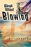 East Wind Blowing, C. U. Leeward, 146850570X