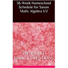 36-Week Homeschool Schedule for Saxon Math: Algebra 1/2 (A Homeschooling Teacher's Schedule)