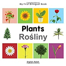 My First Bilingual Book–Plants (English–Polish)