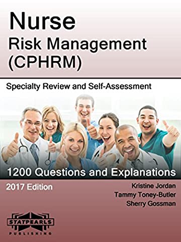 Nurse Risk Management (CPHRM): Specialty Review and Self-Assessment (StatPearls Review Series Book 414)
