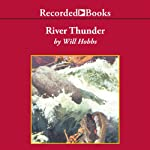 River Thunder: The Companion to Downriver | Will Hobbs