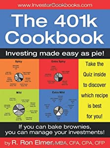 The 401(k) Cookbook: Investing made easy as pie!
