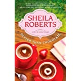 Better Than Chocolate (Life in Icicle Falls) by Roberts, Sheila (2012) Mass Market Paperback