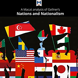 A Macat Analysis of Ernest Gellner's Nations and Nationalism Audiobook