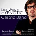 Lose Weight With A Hypnotic Gastric Band: Weight Loss Hypnosis | Benjamin P Bonetti