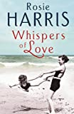 Whispers of Love, Rosie Harris, 0099527391