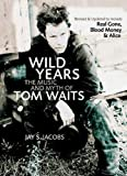 Wild Years, Jay S. Jacobs, 1550227165
