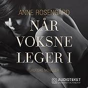 Når voksne leger 1 | Anne Rosengård