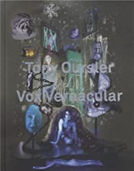 Tony Oursler / Vox Vernacular : Une anthologie par Denis Gielen