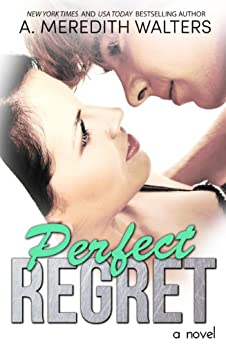 Perfect Regret (Bad Rep Book 2) by [Walters, A. Meredith]