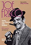 img - for Joe Frisco: Comic, Jazz Dancer, and Railbird book / textbook / text book