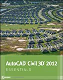 AutoCAD Civil 3D 2012 Essentials, Eric Chappell, 1118016785