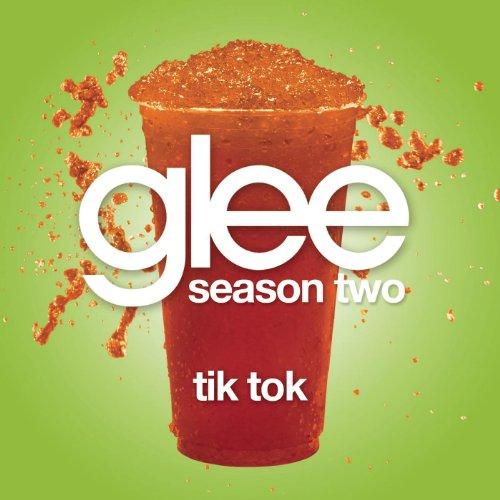 Tik Tok (Glee Cast Version)