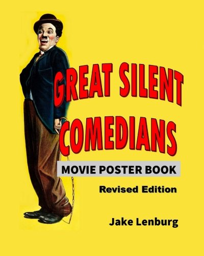Great Silent Comedians Movie Poster Book - Revised Edition: Featuring Charlie Chaplin, Buster Keaton, Harry Langdon, Laurel And Hardy, Harold Lloyd. Roscoe Fatty Arbuckle and Charley Chase por Jake Lenburg