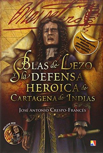 Descargar Libro Blas De Lezo Y La Defensa Heroica De Cartagena De Indias José Antonio Crespo
