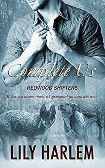 Complete Us (Redwood Shifters Book 4) by [Harlem, Lily]