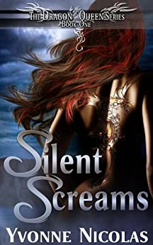 Silent Screams (Book 1), Paranormal Romance (The Dragon Queen Series) by [Nicolas, Yvonne]
