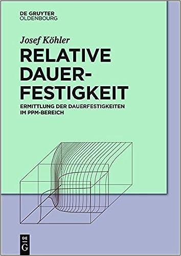 relative-dauerfestigkeit-ermittlung-der-dauerfestigkeiten-im-ppm-bereich-german-edition