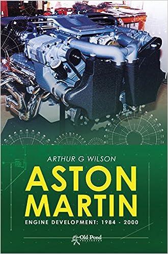 Aston Martin Engine Development Arthur Wilson 9781910456088