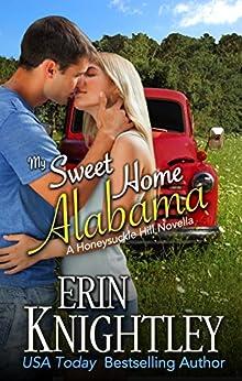 My Sweet Home Alabama: A Honeysuckle Hill Novella by [Knightley, Erin]