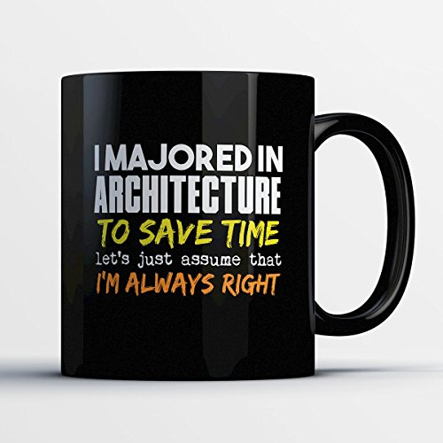 Architecture Coffee Mug - I Majored In Architecture - Funny 11 oz Black Ceramic Tea Cup - Humorous and Cute Architecture Major Gifts with Architecture Sayings