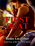 First Beat (The Heartbeat Series Book 4)