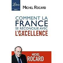Comment la France se réconcilie avec l'excellence (Librio Idées) (French Edition)