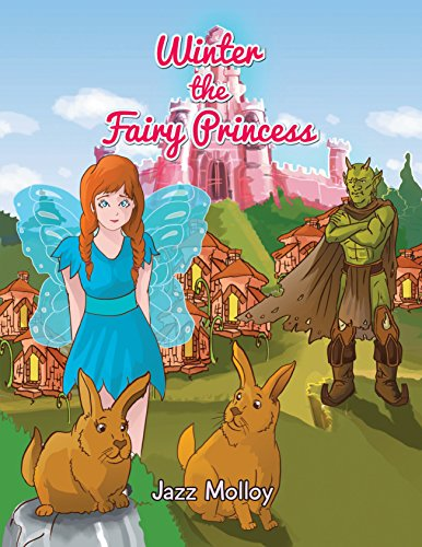 Winter the Fairy Princess (Winter the Fairy Princess Series Book 1)