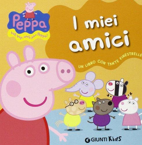 I miei amici - Hip Hip urra per Peppa! (Italian Edition): VV ...