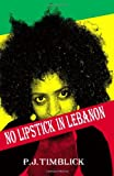 No Lipstick in Lebanon, P. Timblick, 1494714353