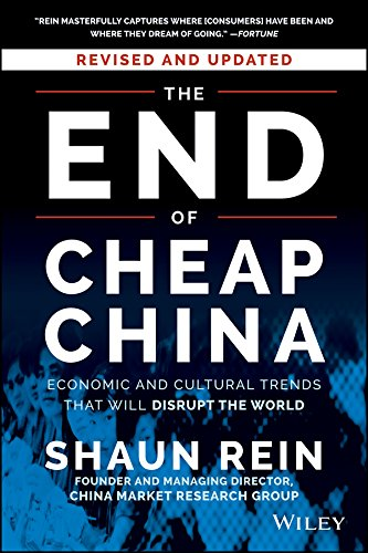 The End Of Cheap China Revised And Updated  Economic And Cultural Trends That Will Disrupt The World