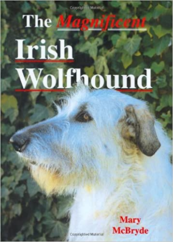 The Magnificent Irish Wolfhound A Ringpress Dog Book Of Distinction
