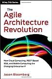 The Agile Architecture Revolution, Jason Bloomberg, 1118409779