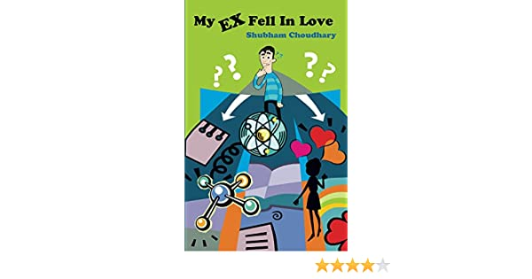 my ex fell in love kindle edition by shubham choudhary literature
