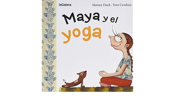 Maya y el yoga (Tradiciones): MAMEN - CENDOYA, VERO DUCH ...