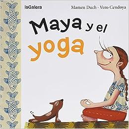 Maya Y El Yoga (Tradiciones): Amazon.es: Mamen Duch, Vero ...