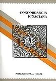 Concordancia Ignaciana : An Ignatian Concordance, S.J., ed. Ignacio Echarte, 8429311904