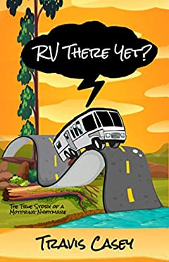 RV There Yet?: The True Story of a Motoring Nightmare