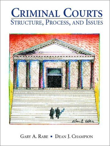 Criminal Courts: Structure, Process, and Issues by Gary A. Rabe (2001-07-21)