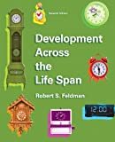 Development Across the Life Span, Robert S. Feldman, 0205940072