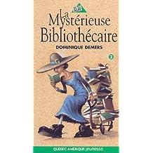 La mysterieuse bibliothecaire 75: Written by Dominique Demers, 1997 Edition, Publisher: Quebec Amerique [Paperback]