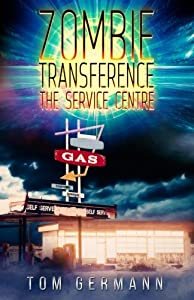 The Service Centre (Zombie Transference) (Volume 1)