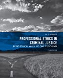 Professional Ethics in Criminal Justice 9780131375659