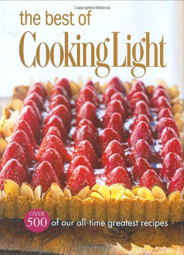 The Best of Cooking Light: Over 500 of our all time greatest  recipes by Brand: Oxmoor House