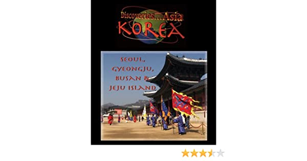 Amazon.com: Discoveries...Asia, Korea: Seoul, Gyeongju, Busan & Jeju Island [Blu-ray]: Jim Watt, Kelly Watt: Movies & TV